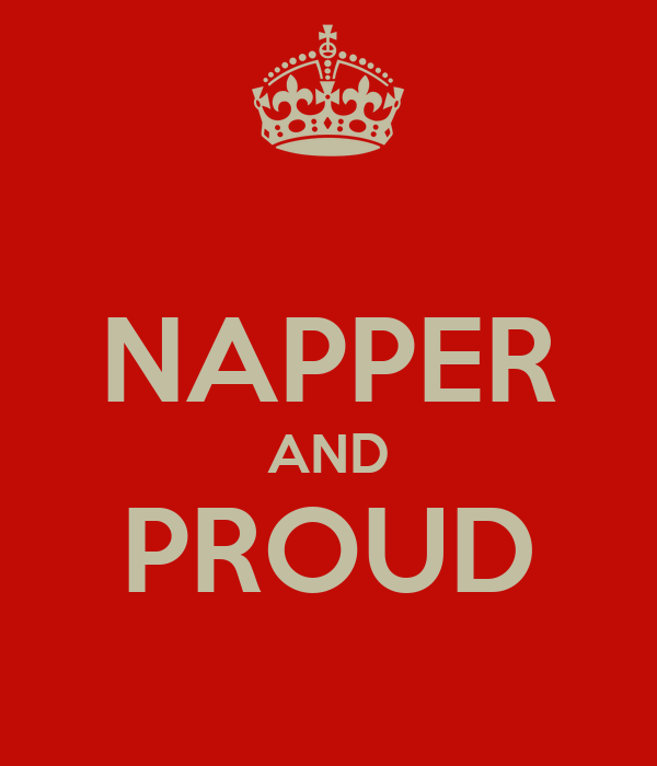 NAPPER AND PROUD
