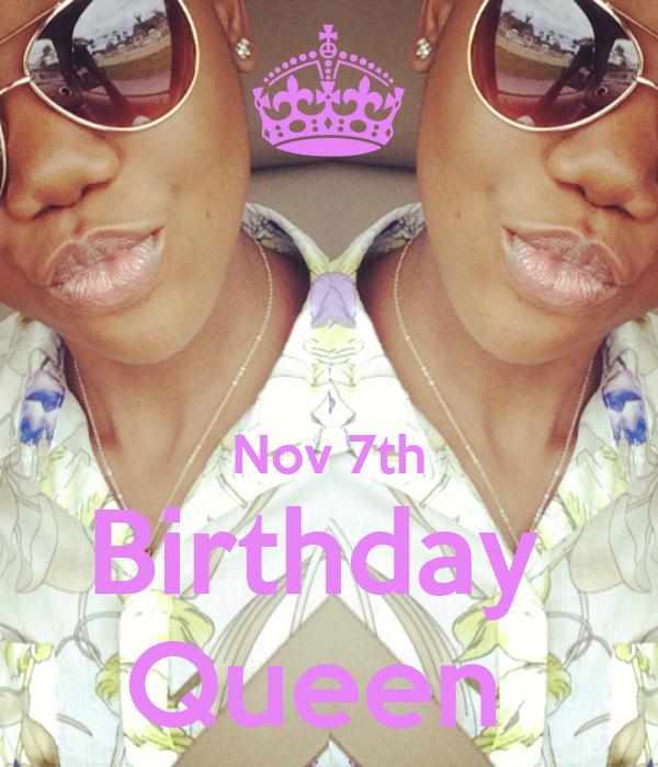 Nov 7th Birthday  Queen