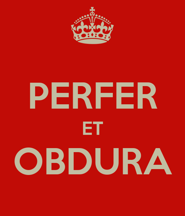 PERFER ET OBDURA