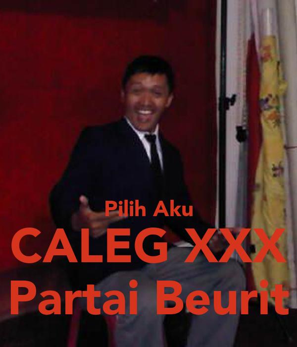 Pilih Aku CALEG XXX Partai Beurit