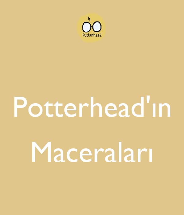 Potterhead'ın  Maceraları