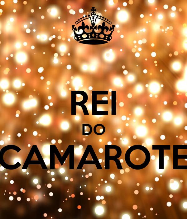 REI DO CAMAROTE
