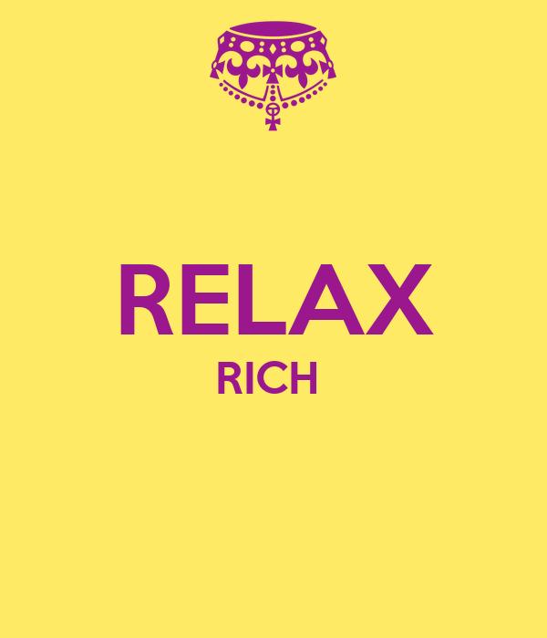 RELAX RICH