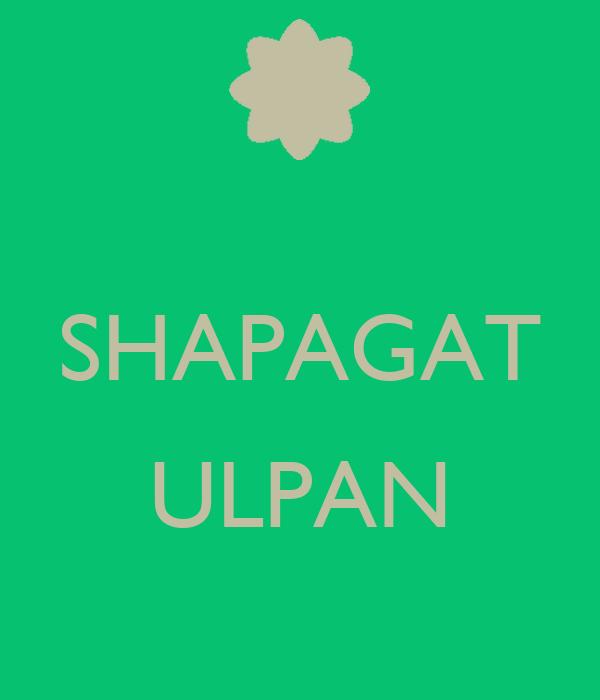 SHAPAGAT  ULPAN