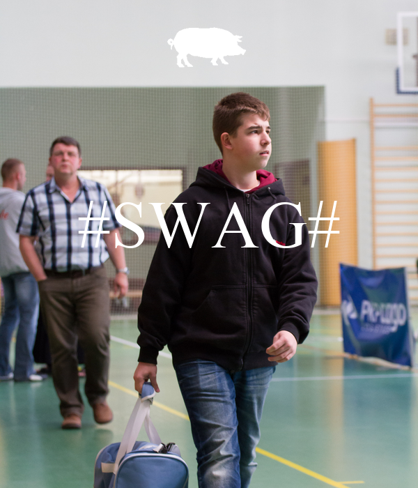 #SWAG#