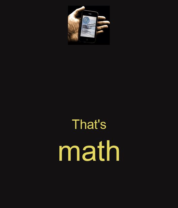 That's math