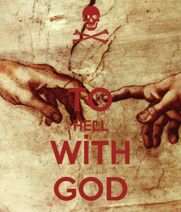 TO HELL WİTH GOD
