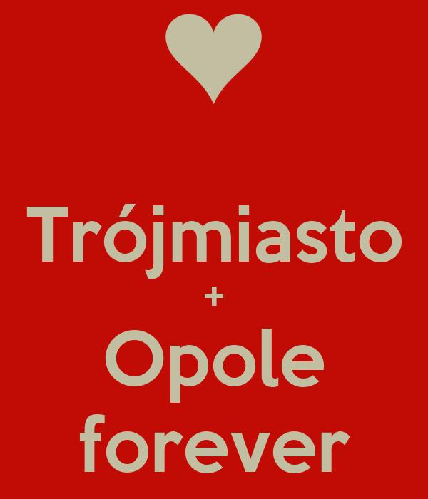 Trójmiasto + Opole forever