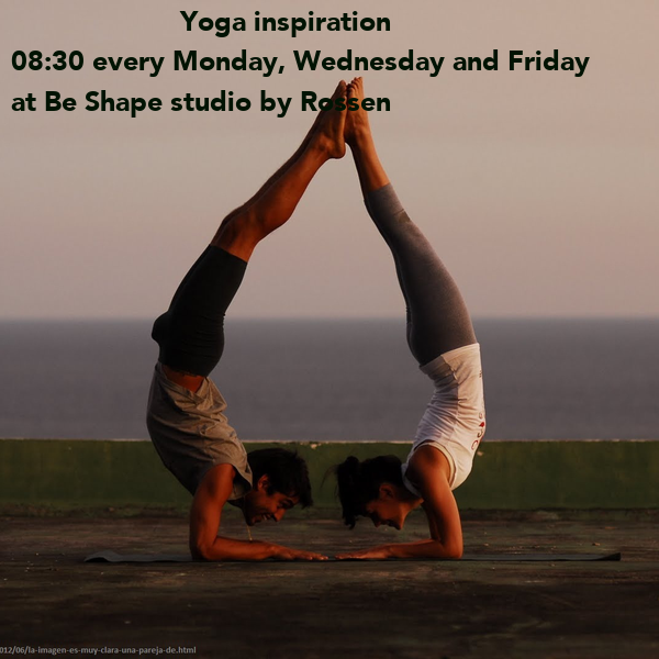 Yoga inspiration  08:30 every Monday, Wednesday and Friday at