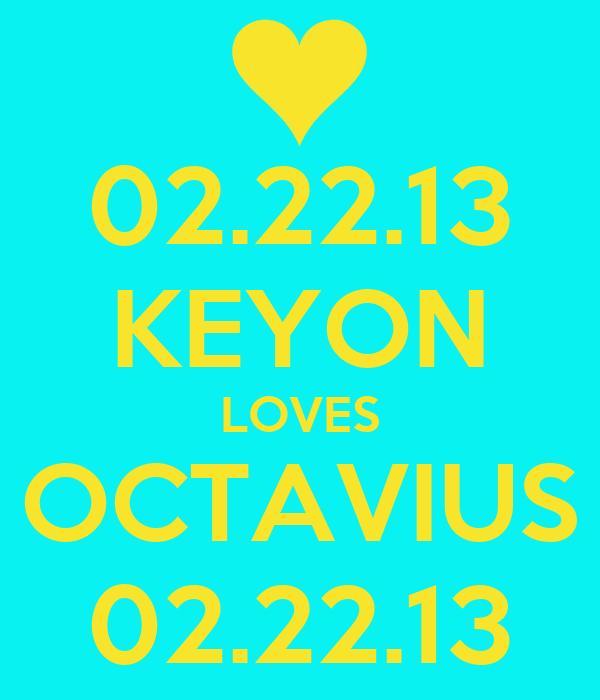 02.22.13 KEYON LOVES OCTAVIUS 02.22.13