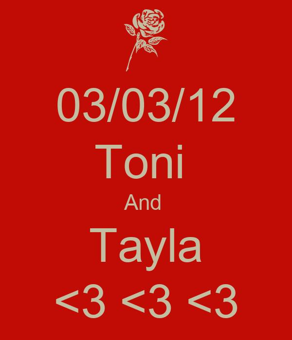 03/03/12 Toni  And  Tayla <3 <3 <3