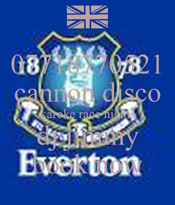 07718770521 cannon disco karoke race nights dj jimmy book now