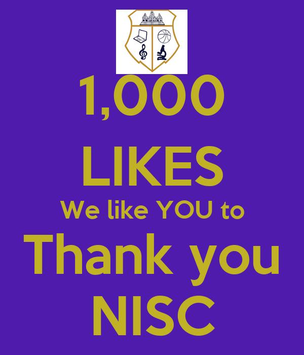1,000 LIKES We like YOU to Thank you NISC