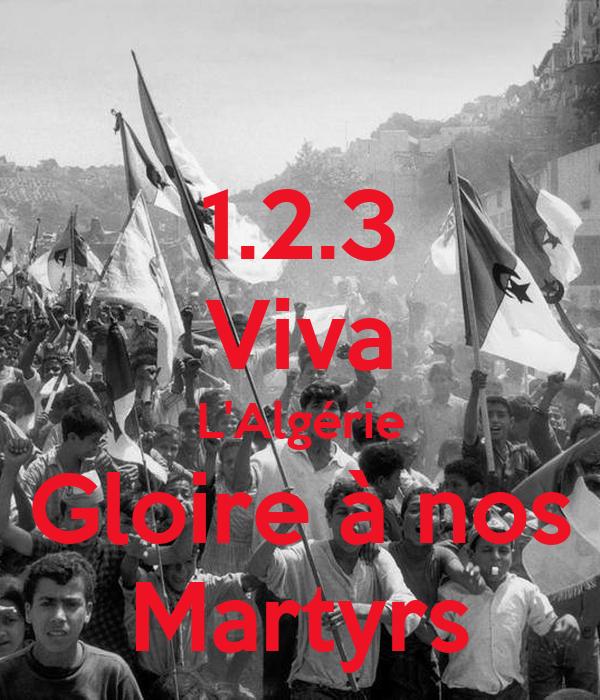 1.2.3 Viva  L'Algérie   Gloire à nos  Martyrs
