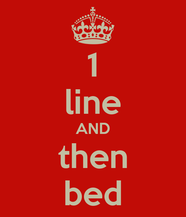 1 line AND then bed