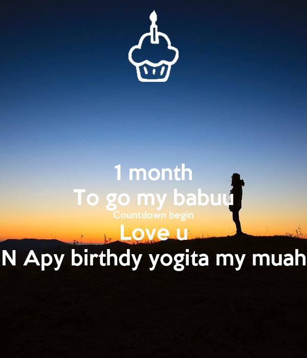 1 month To go my babuu Countdown begin Love u N Apy birthdy yogita my muah