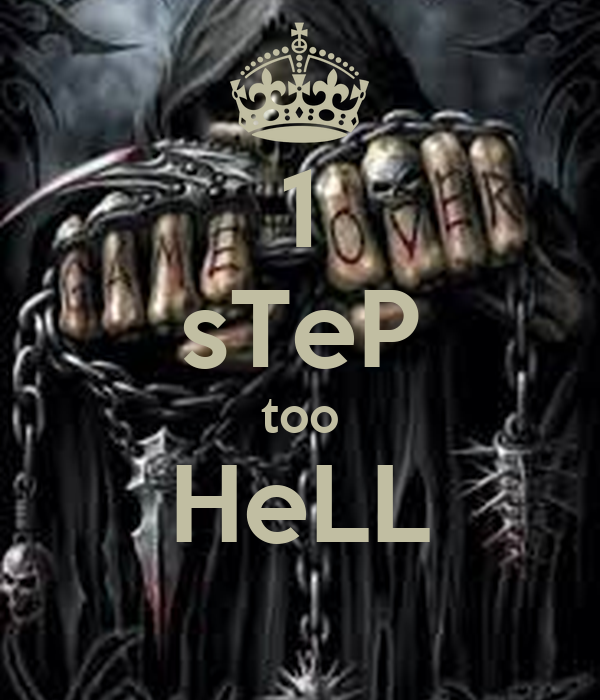 1 sTeP too HeLL