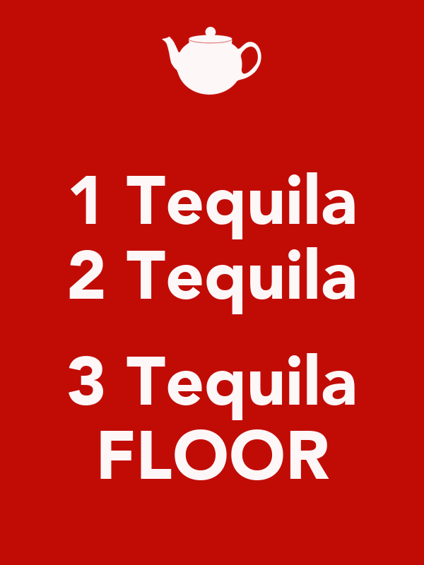 1 Tequila 2 Tequila 3 Tequila Floor Poster Lisa Keep