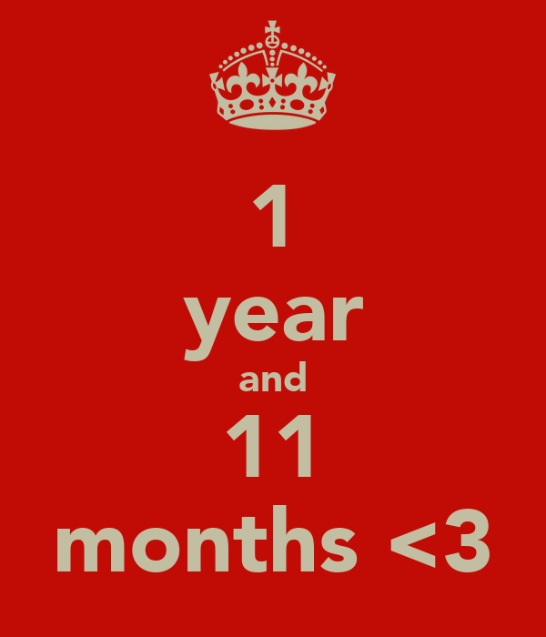1 year and 11 months <3
