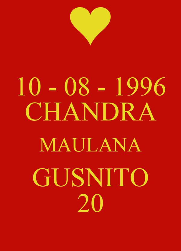 10 - 08 - 1996 CHANDRA MAULANA GUSNITO 20