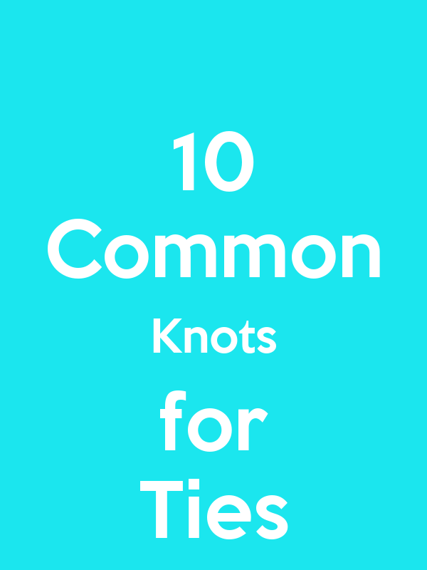10 Common Knots for Ties