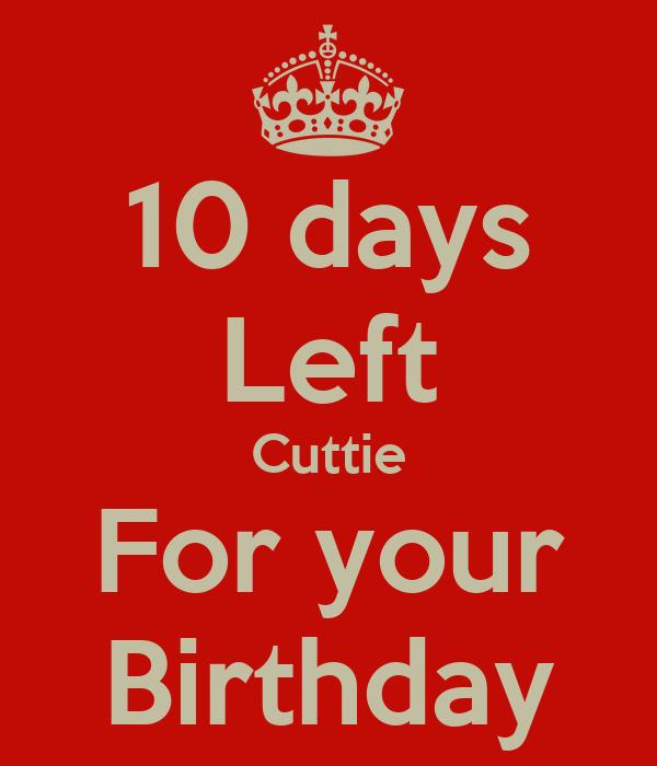 10 days Left Cuttie For your Birthday