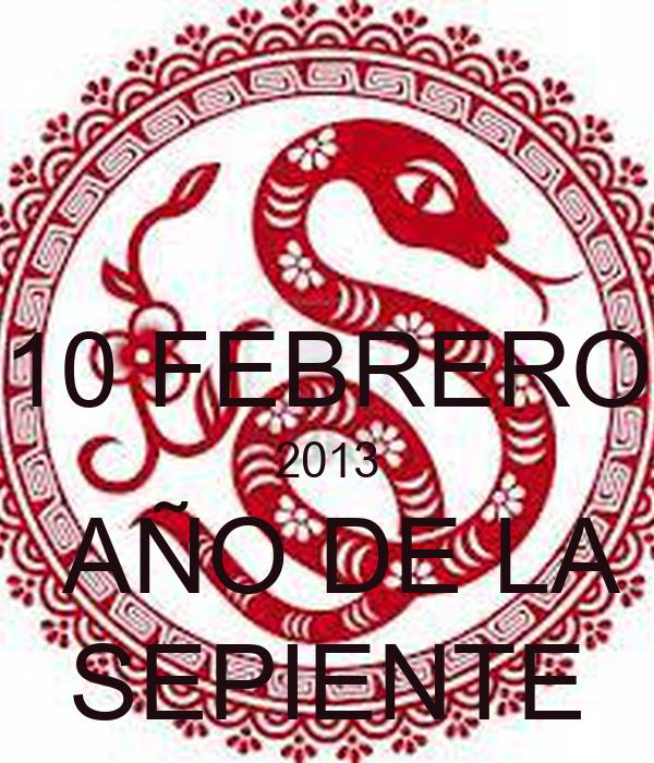 10 FEBRERO 2013  AÑO DE LA SEPIENTE