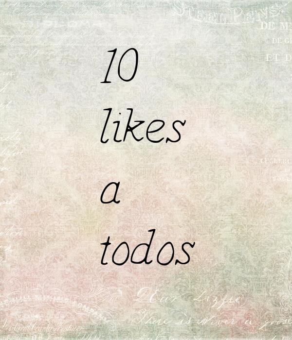 10 likes a todos