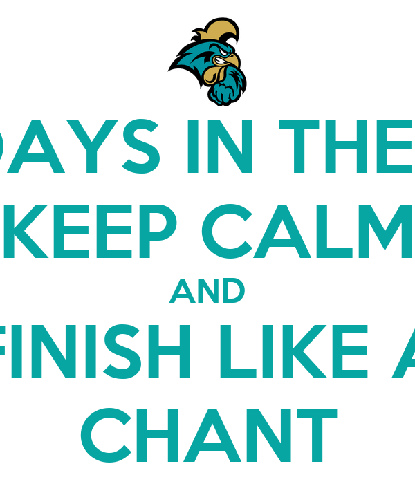10 MORE DAYS IN THE SEMESTER KEEP CALM AND FINISH LIKE A CHANT