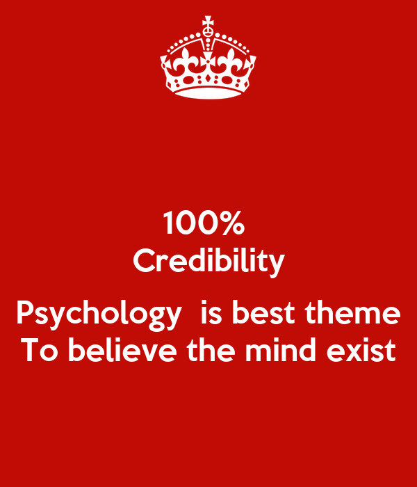 100%  Credibility  Psychology  is best theme To believe the mind exist