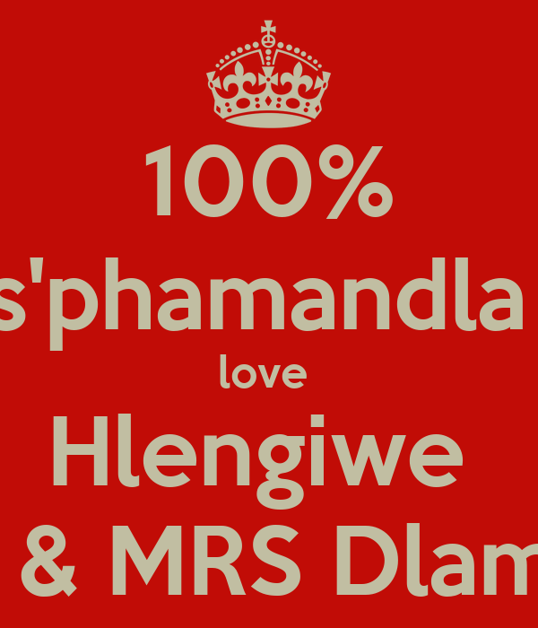 100% s'phamandla  love  Hlengiwe  MR & MRS Dlamini
