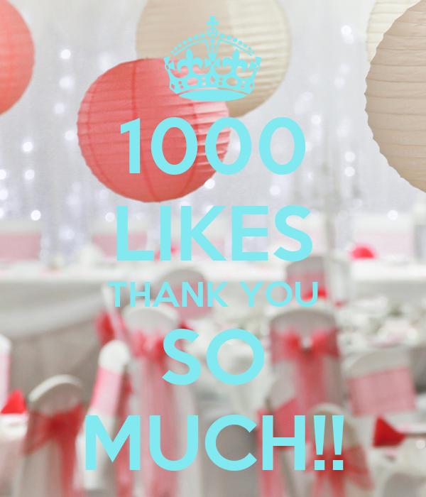 1000 LIKES THANK YOU SO MUCH!!