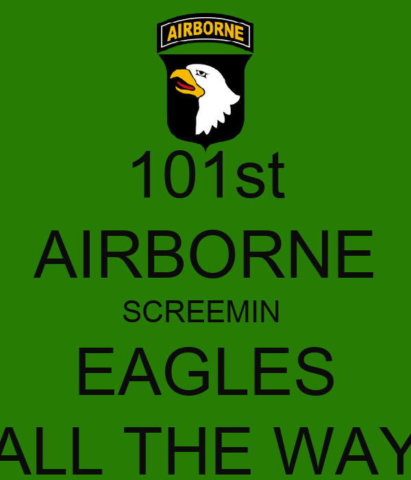 101st AIRBORNE SCREEMIN  EAGLES ALL THE WAY