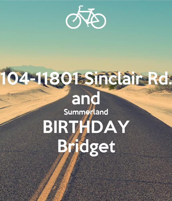 104-11801 Sinclair Rd. and Summerland BIRTHDAY Bridget