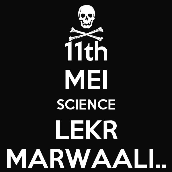 11th MEI SCIENCE LEKR MARWAALI..