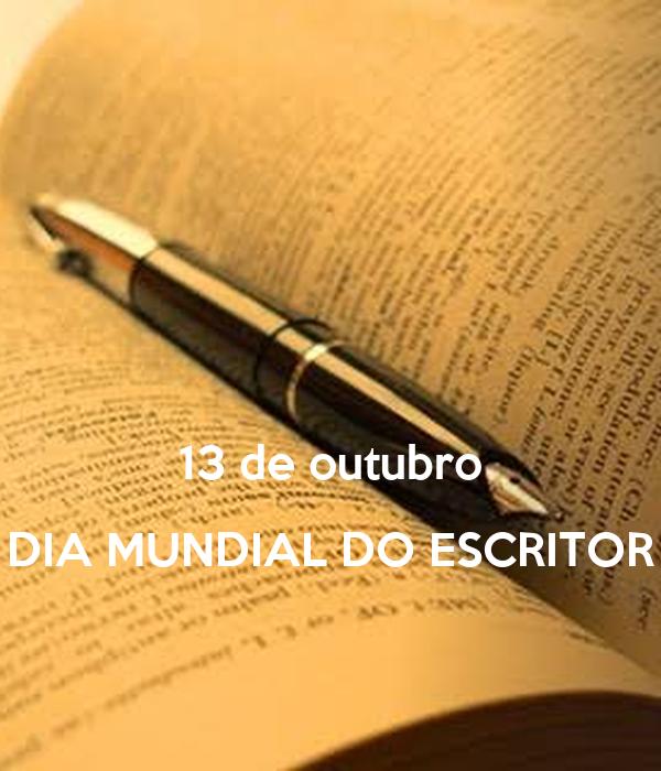 13 de outubro DIA MUNDIAL DO ESCRITOR