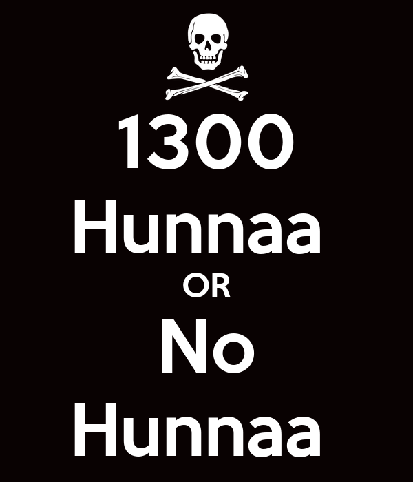 1300 Hunnaa  OR No Hunnaa