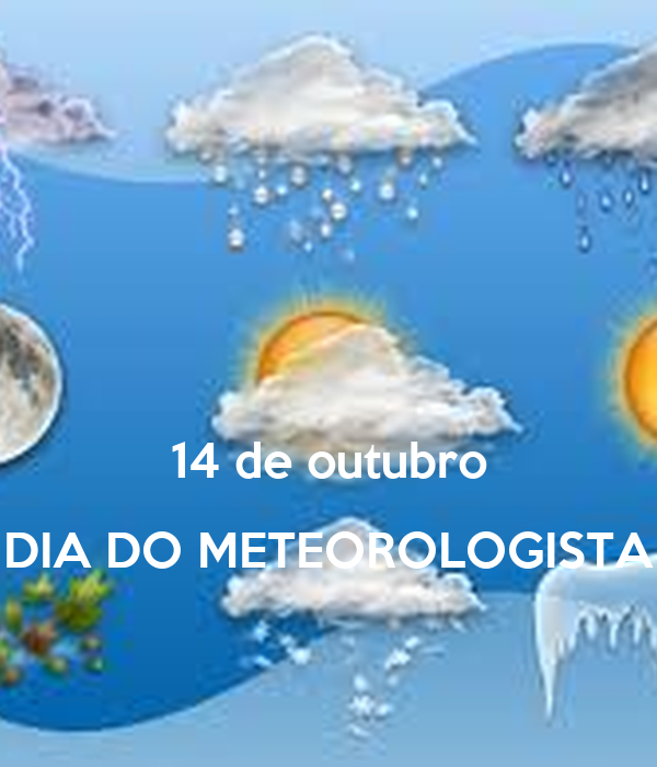 14 de outubro DIA DO METEOROLOGISTA