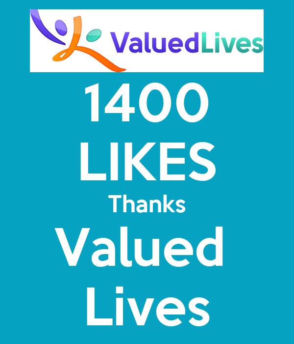 1400 LIKES Thanks Valued  Lives