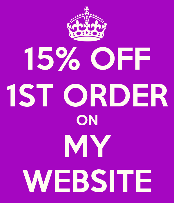 15% OFF 1ST ORDER ON MY WEBSITE