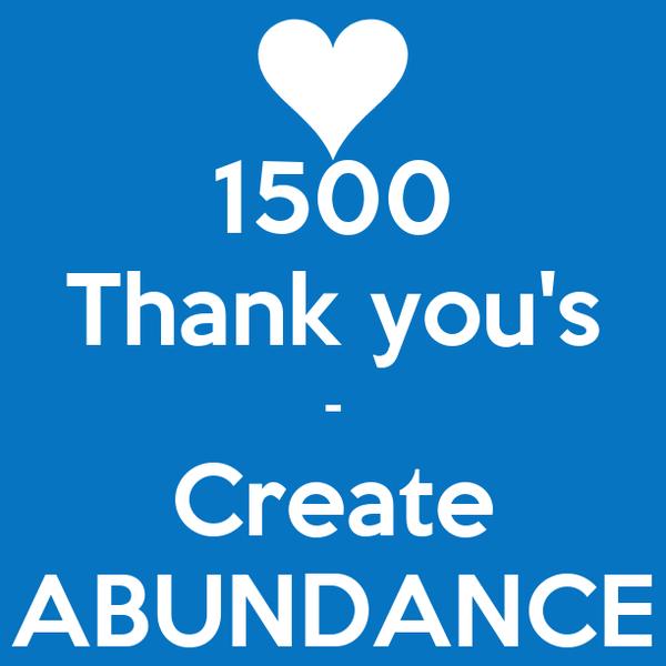 1500 Thank you's - Create ABUNDANCE