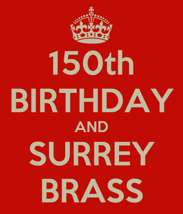 150th BIRTHDAY AND SURREY BRASS