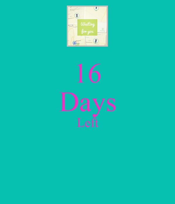 16 Days Left