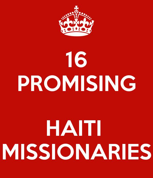 16 PROMISING  HAITI  MISSIONARIES