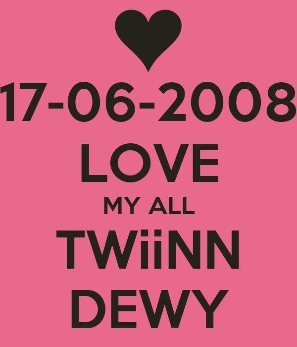 17-06-2008 LOVE MY ALL TWiiNN DEWY