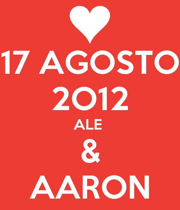 17 AGOSTO 2O12 ALE  & AARON