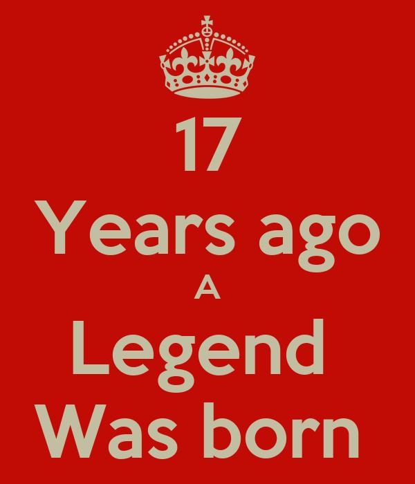 17 Years ago A Legend  Was born