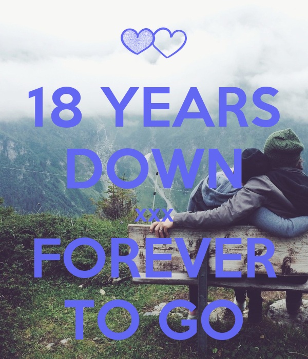 18 YEARS DOWN xxx FOREVER TO GO