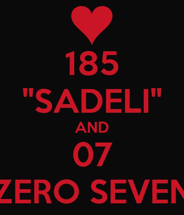 "185 ""SADELI"" AND 07 ZERO SEVEN"