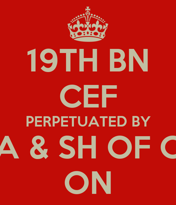 19TH BN CEF PERPETUATED BY A & SH OF C ON